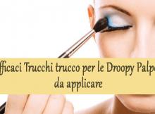 5 Efficaci Trucchi trucco per le Droopy Palpebre da applicare