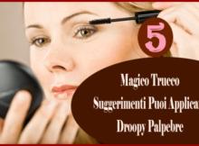 Magico Trucco Suggerimenti Puoi Applicare droopy Palpebre