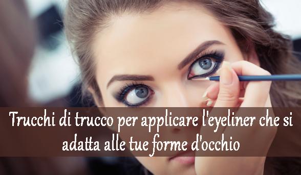 Conosciuto Trucchi di trucco per applicare l'eyeliner che si adatta alle tue  SC07