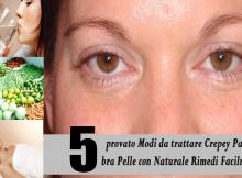 5 provato Modi da trattare Crepey Palpebra Pelle con Naturale Rimedi Facilmente