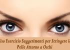 Viso Esercizio Suggerimenti per Stringere la pelle Attorno a occhi