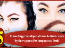 Trucco Suggerimenti per ottenere bellissimi Alato Eyeliner a punta Per incappucciati Occhi