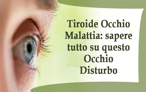 Tiroide Occhio Malatti -sapere tutto su questo Occhio Disturbo